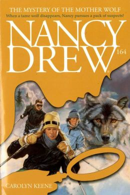 The Mystery of the Mother Wolf (Nancy Drew Series #164)