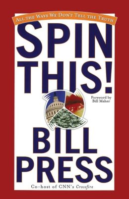 Spin This!: All the Ways We Don't Tell the Truth