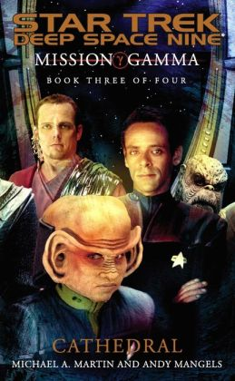 Star Trek Deep Space Nine: Mission Gamma #3: Cathedral
