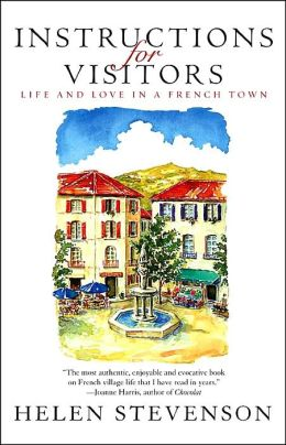 Instructions for Visitors: Life and Love in a French Town
