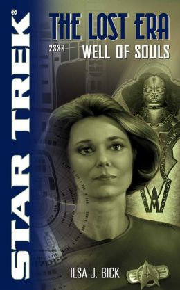 Star Trek The Lost Era #4 - 2336: Well of Souls