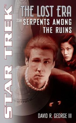 Star Trek The Lost Era #2 - 2311: Serpents Among the Ruins