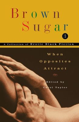 Brown Sugar 3: When Opposites Attract