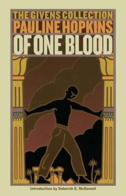Of One Blood (The Givens Collection Classics Series): Or, The Hidden Self