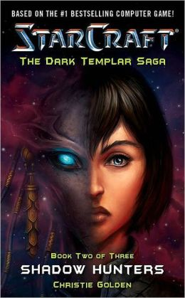 Shadow Hunters (Starcraft: The Dark Templar Saga Series #2)