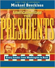 The Presidents: From Washington to Bush- Every President in Depth