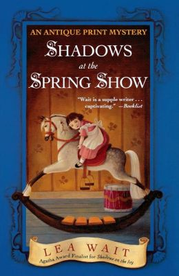 Shadows at the Spring Show (Antique Print Mystery Series #4)