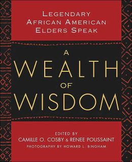 A Wealth of Wisdom: Legendary African American Elders Speak