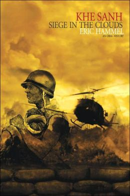 Khe Sanh: Siege in the Clouds: An Oral History