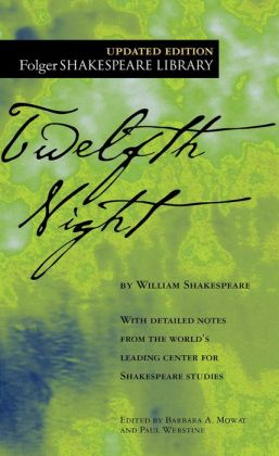 Twelfth Night (Folger Shakespeare Library Series)