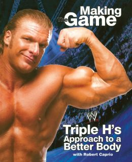 Making the Game: Triple H's Approach to a Better Body