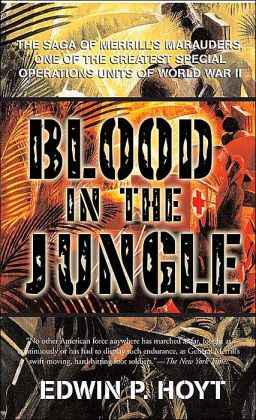 Blood in The Jungle: The Extraordinary Saga of One of The Greates Special Operations Units of World War II