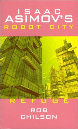 Reguge (Issac Asimov's Robot City Series, Book 5)
