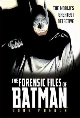 Forensic Files of Batman