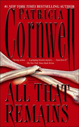 All That Remains (Kay Scarpetta Series #3)