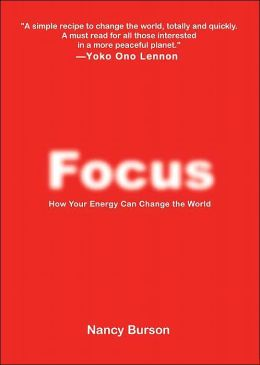 Focus: How Your Energy Can Change The World
