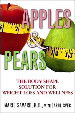 Apples and Pears: The Body Shape Solution for Weight Loss and Wellness