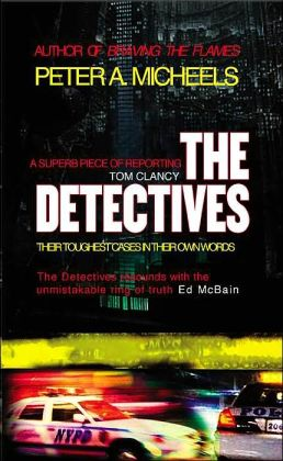 The Detectives: Their Toughest Cases in Their Own Words
