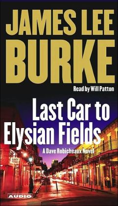 Last Car to Elysian Fields (Dave Robicheaux Series #13)