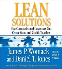 Lean Solutions: How Producers and Customers Achieve Mutual Value and Create Wealth