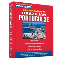 Portuguese (Brazilian) I, Conversational: Learn to Speak and Understand Brazilian Portuguese with Pimsleur Language Programs