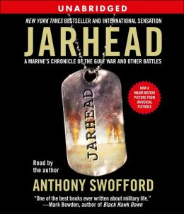 Jarhead: A Marine's Chronicle of the Gulf War and Other Battles