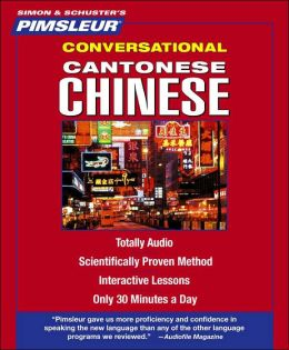 Cantonese Chinese: Learn to Speak and Understand Cantonese Chinese with Pimsleur Language Programs