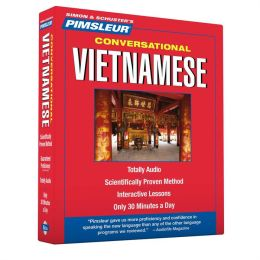 Conversational Vietnamese: Learn to Speak and Understand Vietnamese with Pimsleur Language Programs