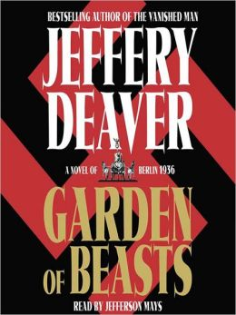 Garden of Beasts: A Novel of Berlin 1936