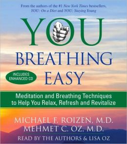 You Breathing Easy: Meditation and Breathing Techniques to Relax, Refresh and Revitalize