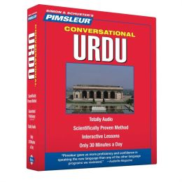 Urdu, Conversational: Learn to Speak and Understand Urdu with Pimsleur Language Programs