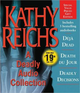 A Deadly Audio Collection: Deja Dead/Death Du Jour/Deadly Decisions