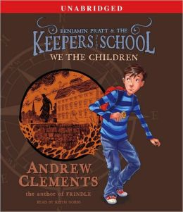 We the Children (Benjamin Pratt and the Keepers of the School Series #1)