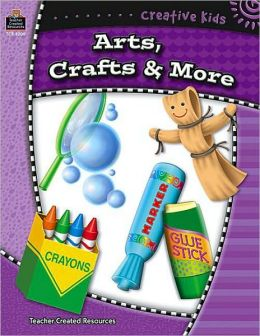 Creative Kids: Arts, Crafts & More