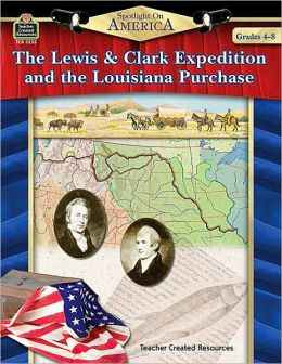 Spotlight on America: The Lewis and Clark Expedition and the Louisiana Purchase