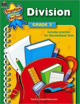 Division, Grade 3 (Practice Makes Perfect Series)