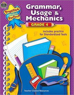 Grammar, Usage and Mechanics: Grade 4 (Practice Makes Perfect Series)