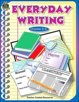 Everyday Writing Grades 6-8