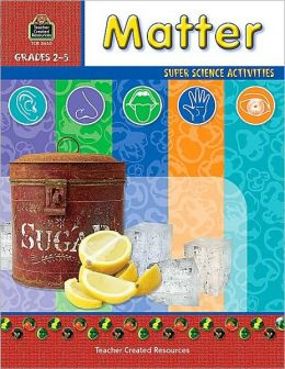 Matter: Grades 2-5 (Super Science Activities Series)