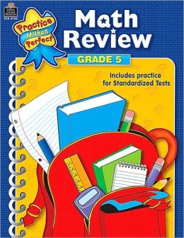 Math Review, Grade 5 (Practice Makes Perfect Series)