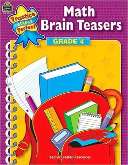 Math Brain Teasers, Grade 4 (Practice Makes Perfect Series)