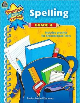 Spelling: Grade 4 (Practice Makes Perfect Series)