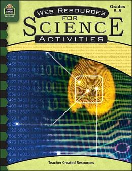 Web Resources for Science Activities: Grades 5-8