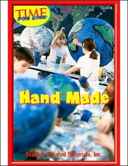 Hand Made (Time for Kids Early Readers Series) Level 8