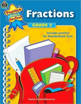 Fractions Grade 3 (Practice Makes Perfect Series)