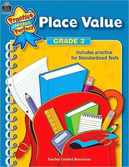 Place Value Grade 3 (Practice Makes Perfect Series)