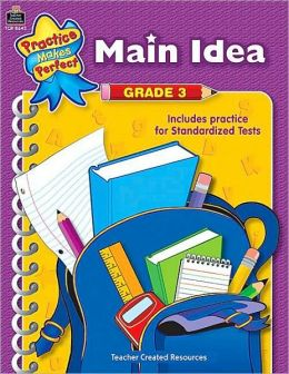 Main Idea Grade 3 (Practice Makes Perfect Series)
