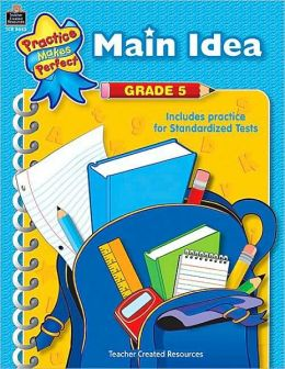 Main Idea Grade 5 (Practice Makes Perfect Series)