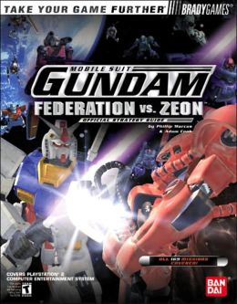Mobile Suit Gundam: Federaton vs. Zeon Offical Strategy Guide