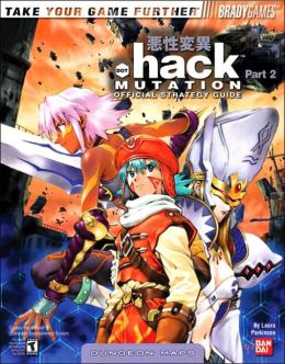 .hack Part 2: Mutation Official Strategy Guide Laura Parkinson